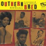 Various Artists - Southern Bred: Louisiana and New Orleans R&B Rockers (I Hate To See You Go, Volume 15)