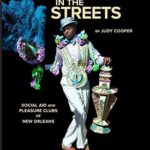 Judy Cooper - Dancing in the Streets – Social Aid and Pleasure Clubs of New Orleans